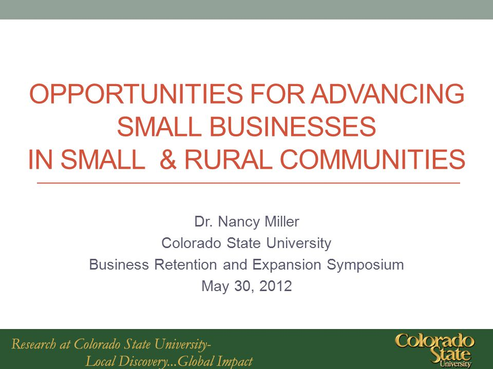 OVERVIEW General state of small business (US) Small midwestern communities research findings from Studies 1,2, and 3 Identified opportunities for business growth and development Future application-based research directions Discussion