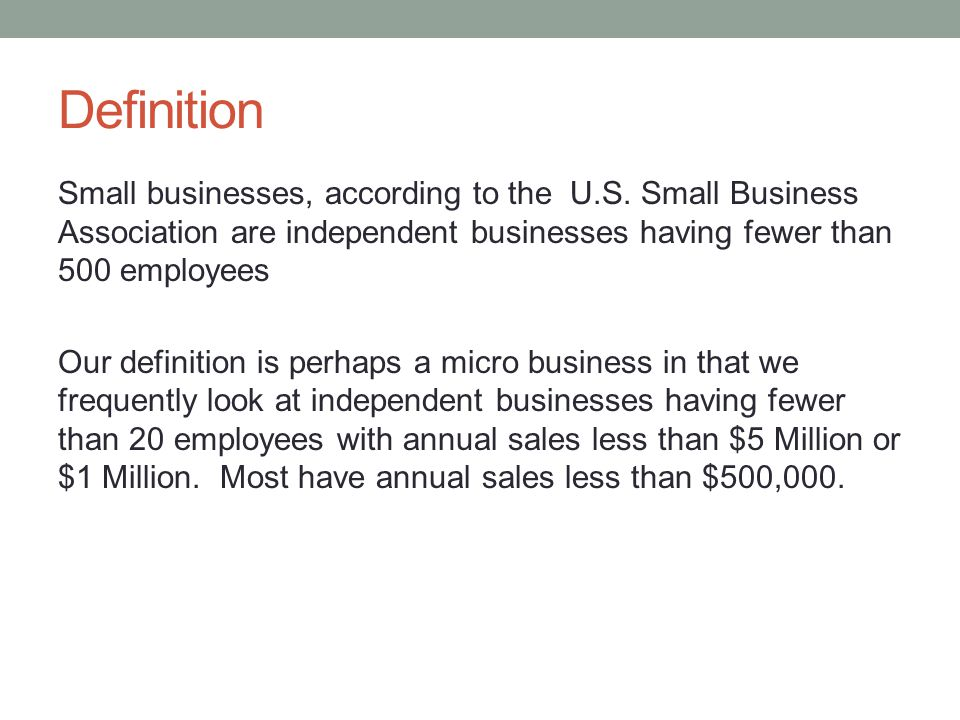 Definition Small businesses, according to the U.S.