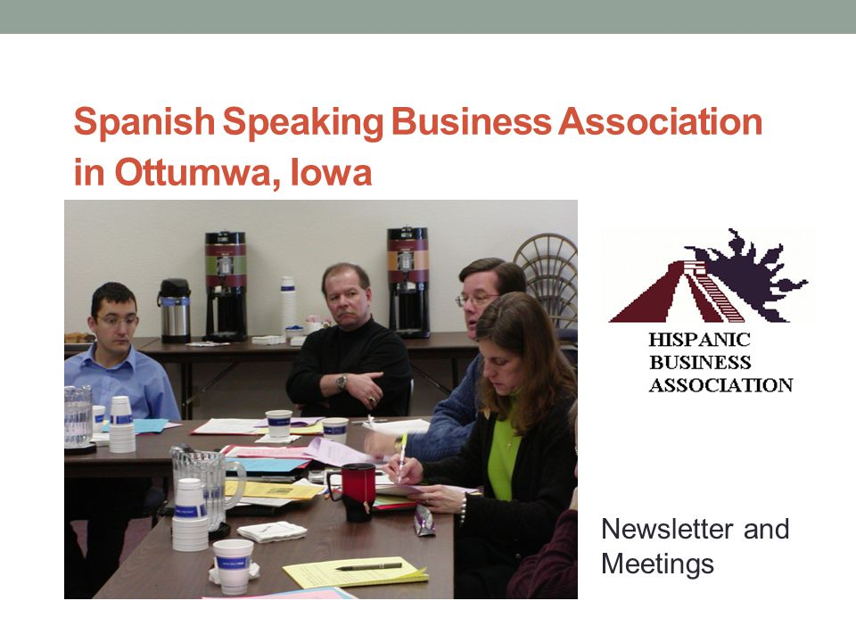 Spanish Speaking Business Association in Ottumwa, Iowa Newsletter and Meetings