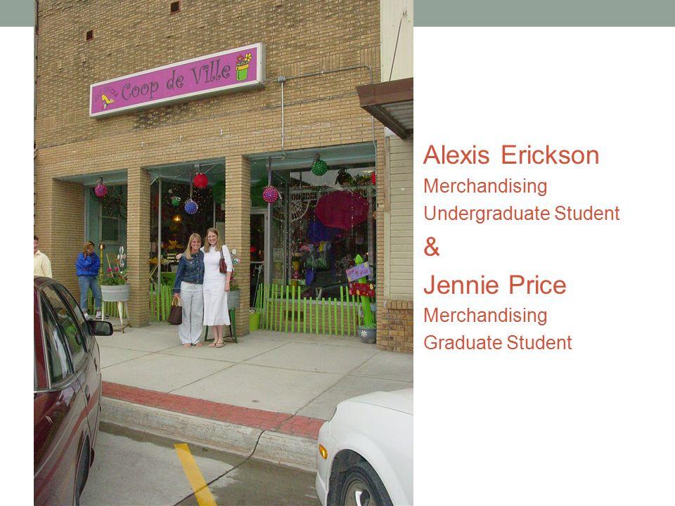 Alexis Erickson Merchandising Undergraduate Student & Jennie Price Merchandising Graduate Student