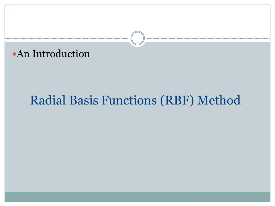 Radial Basis Functions (RBF) Method An Introduction