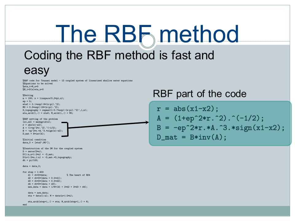 The RBF method Coding the RBF method is fast and easy RBF part of the code