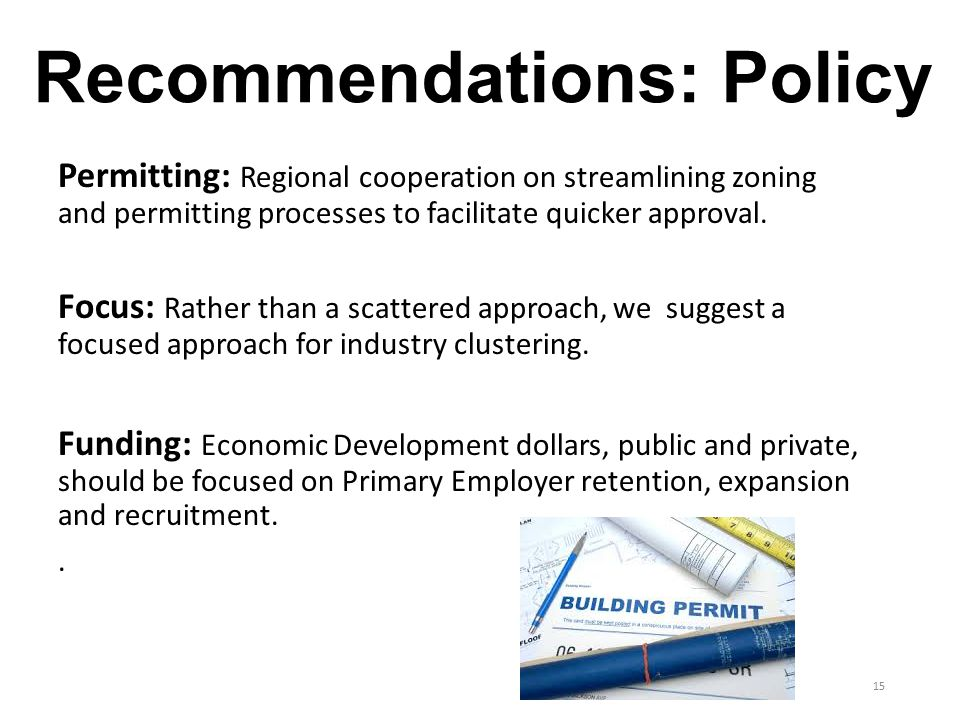 Recommendations: Policy Permitting: Regional cooperation on streamlining zoning and permitting processes to facilitate quicker approval.