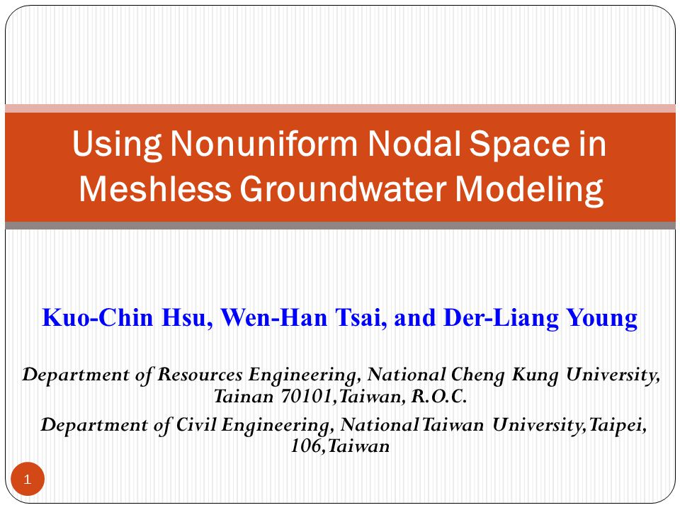 Kuo-Chin Hsu, Wen-Han Tsai, and Der-Liang Young Department of Resources Engineering, National Cheng Kung University, Tainan 70101, Taiwan, R.O.C.