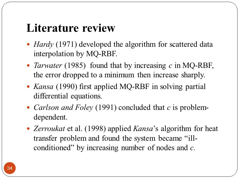 Literature review Hardy (1971) developed the algorithm for scattered data interpolation by MQ-RBF.