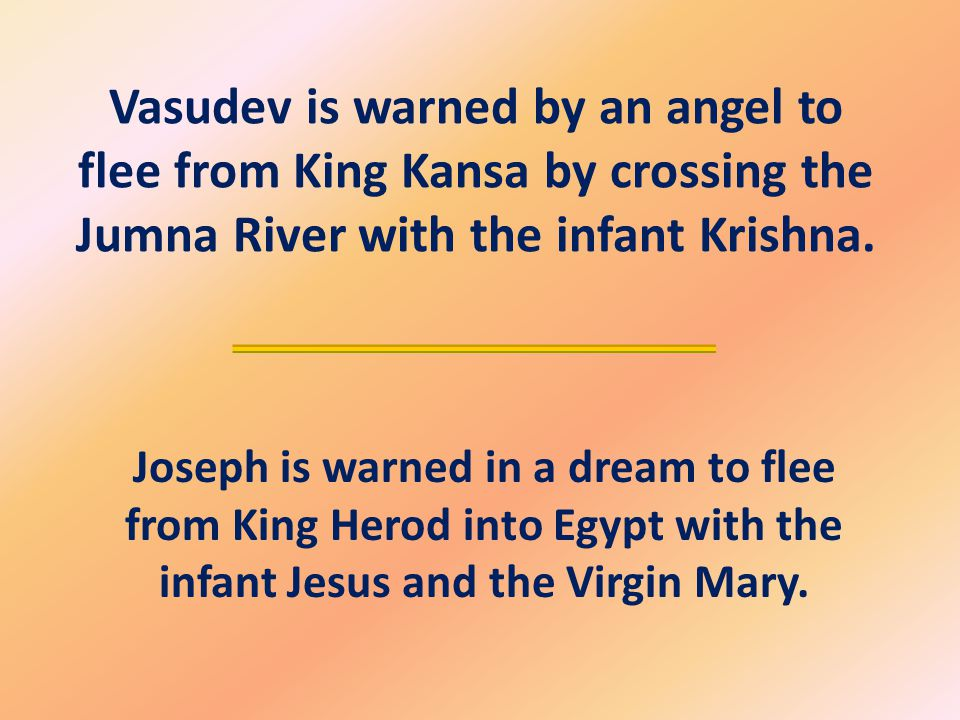 Vasudev is warned by an angel to flee from King Kansa by crossing the Jumna River with the infant Krishna.