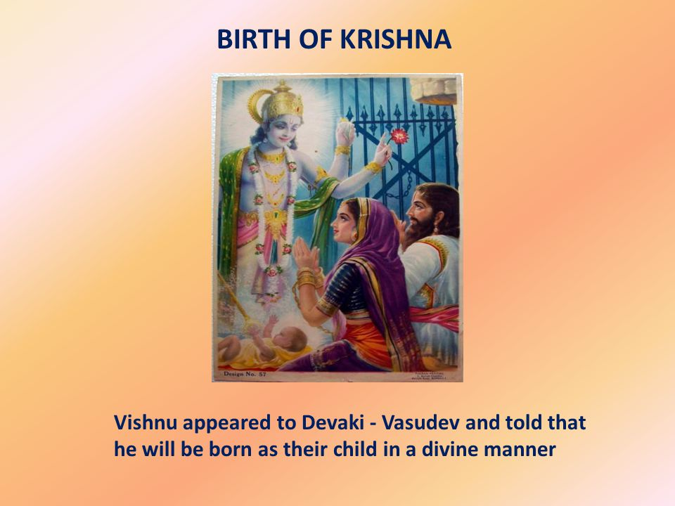 Krishna s birth occurs while his foster father, Nanda, is in his native city to pay taxes to the king, King Kansa.