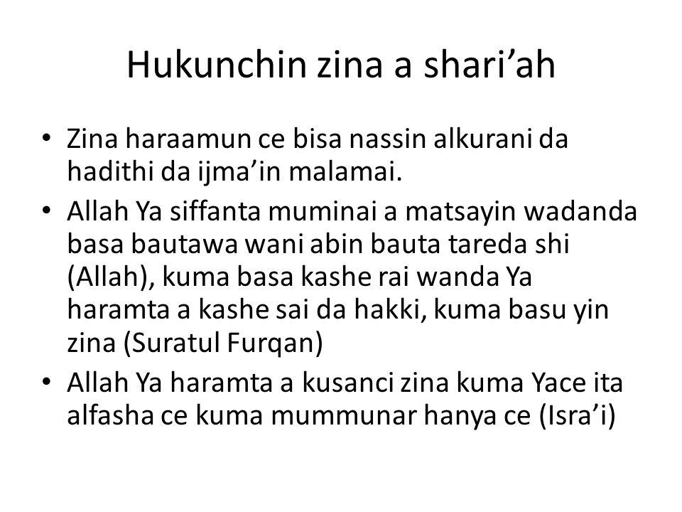Hukunchin zina a shari'ah Zina haraamun ce bisa nassin alkurani da hadithi da ijma'in malamai.