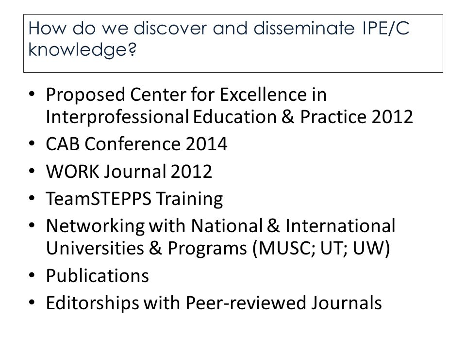 How do we discover and disseminate IPE/C knowledge.