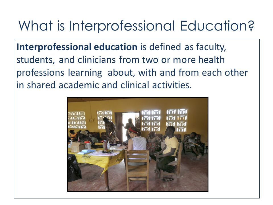 What is Interprofessional Education.