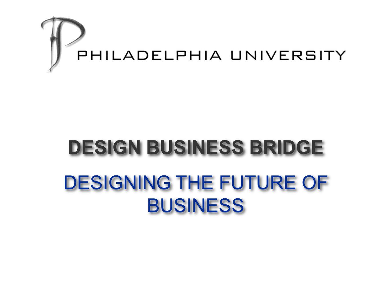 DESIGNING THE FUTURE OF BUSINESS DESIGN BUSINESS BRIDGE