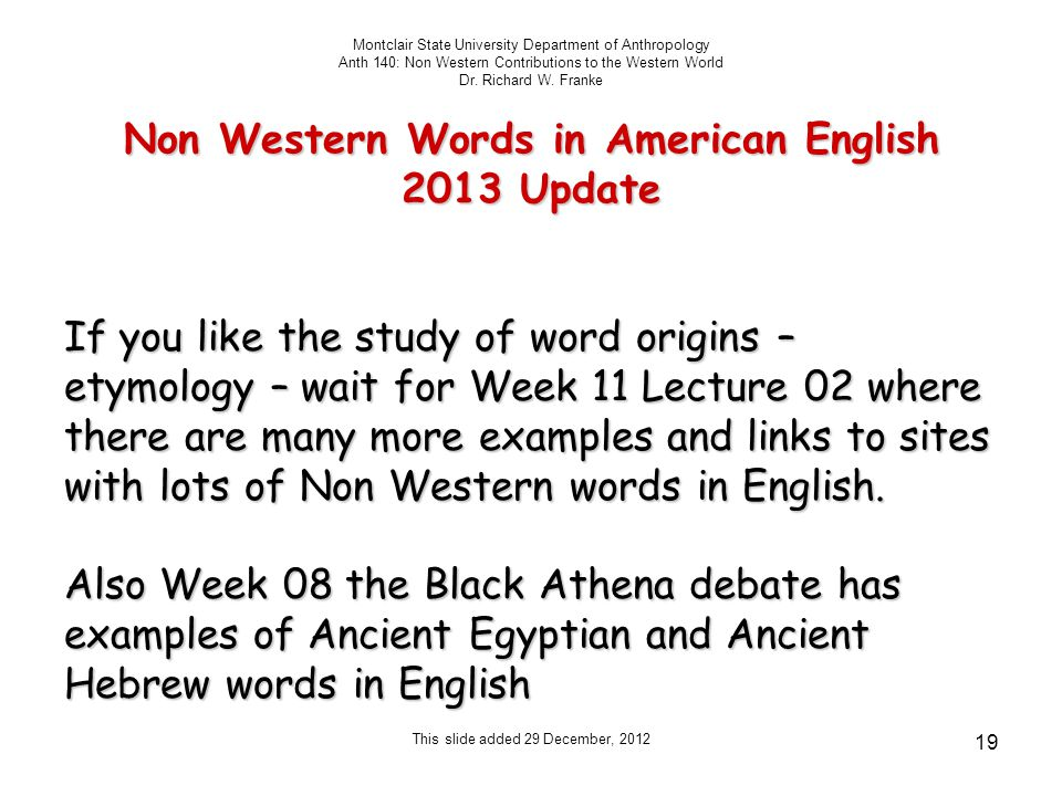 Non Western Words in American English 2013 Update Montclair State University Department of Anthropology Anth 140: Non Western Contributions to the Western World Dr.