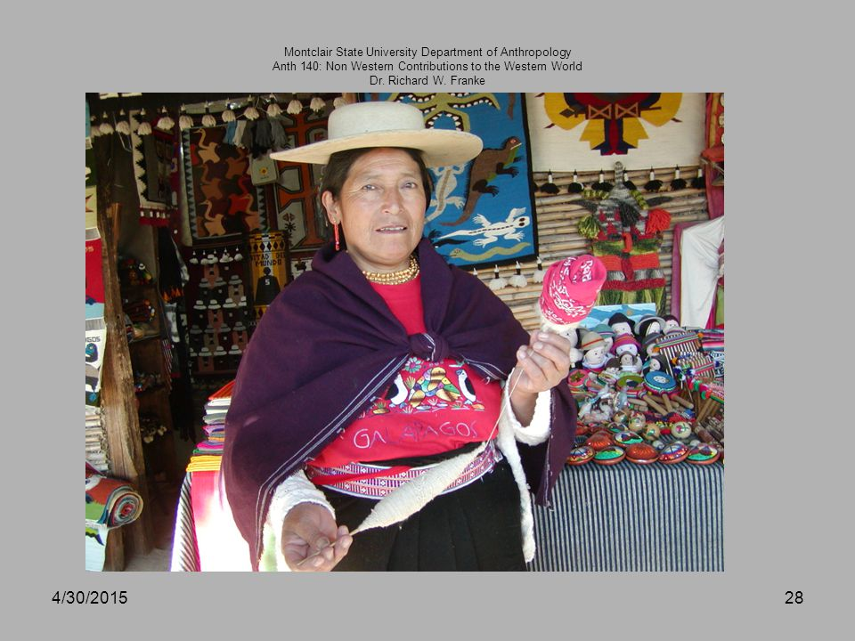4/30/201528 Montclair State University Department of Anthropology Anth 140: Non Western Contributions to the Western World Dr.