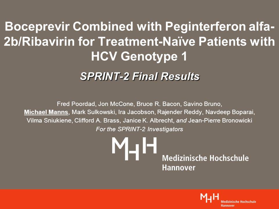 SPRINT-2 Final Results Boceprevir Combined with Peginterferon alfa- 2b/Ribavirin for Treatment-Naïve Patients with HCV Genotype 1 SPRINT-2 Final Resul