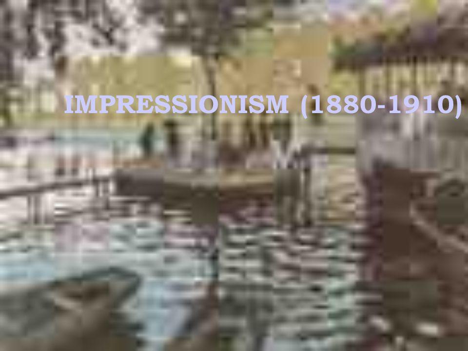 IMPRESSIONISM (1880-1910)
