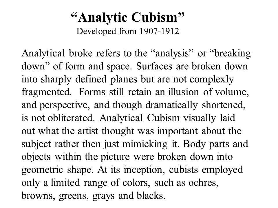 Analytical broke refers to the analysis or breaking down of form and space.