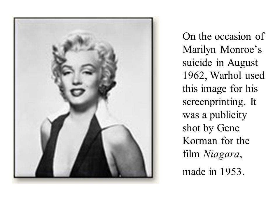 On the occasion of Marilyn Monroe's suicide in August 1962, Warhol used this image for his screenprinting.