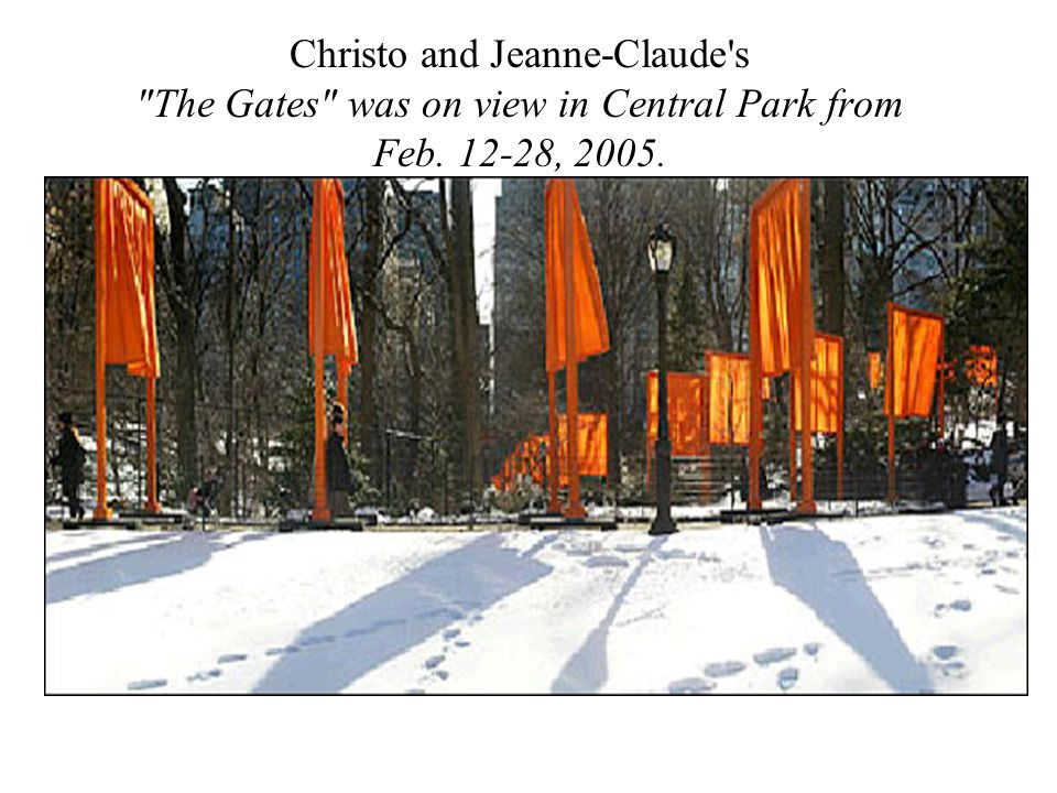 Christo and Jeanne-Claude s The Gates was on view in Central Park from Feb. 12-28, 2005.
