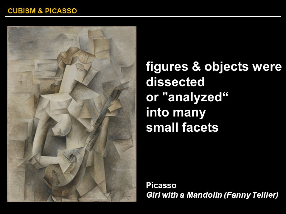 CUBISM & PICASSO figures & objects were dissected or