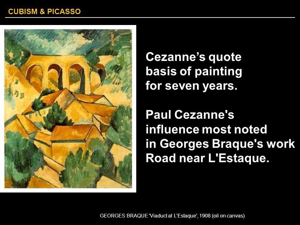 CUBISM & PICASSO CUBISM name by: French art critic Louis Vauxcelles after seeing Braque's landscapes at L Estaque in emulation of Cezanne BRAQUE, Houses at L Estaque L Estaque,1908 Paul Cezanne La Montagne Saint Victoire Barnes, 1885