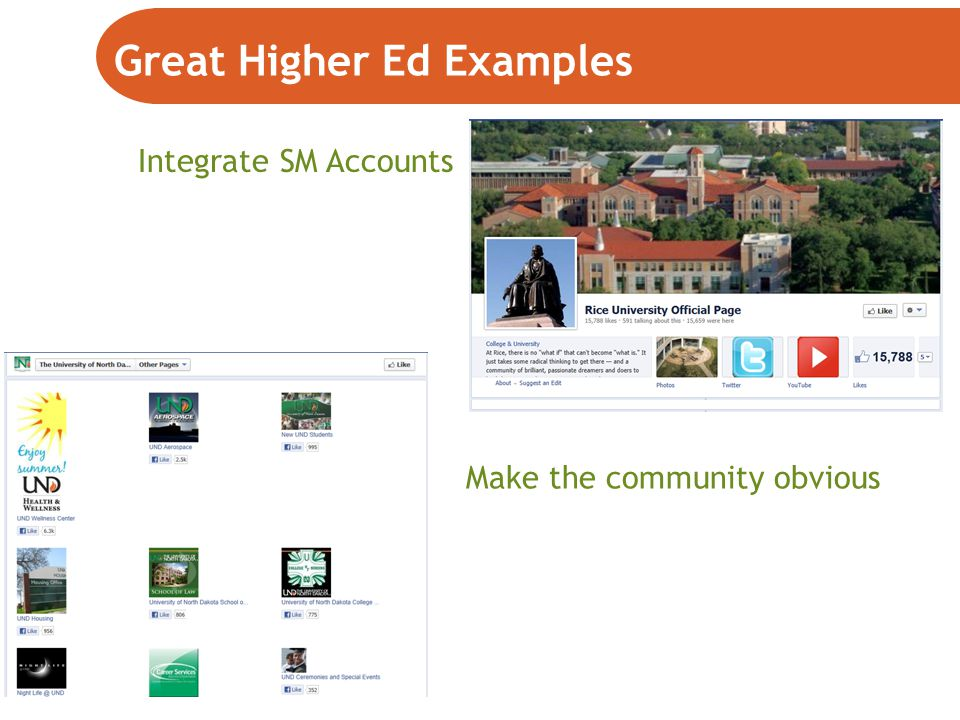 Great Higher Ed Examples Make the community obvious Integrate SM Accounts