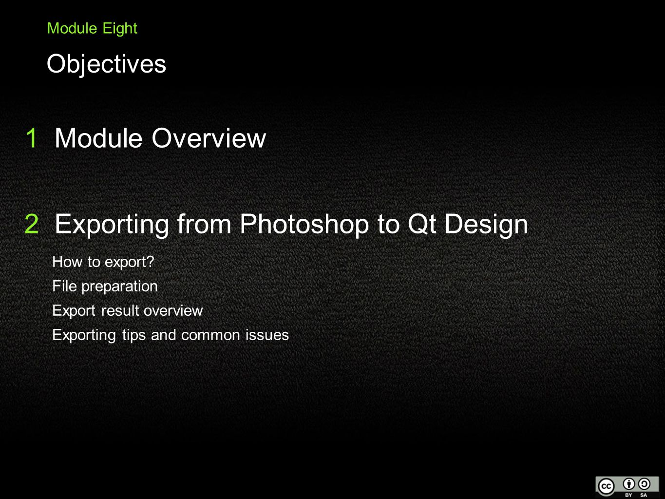 2 Exporting from Photoshop to Qt Design 3 Building the Mockup 4 Questions 1 Module Overview Module Eight Topics 5 Lab