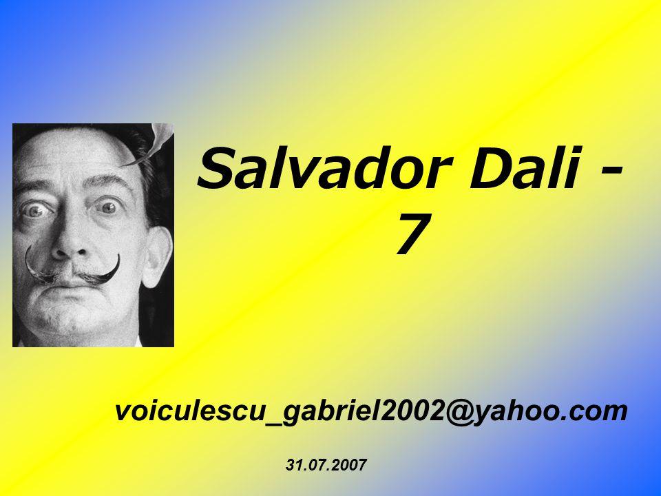 Salvador Dali - 7 voiculescu_gabriel2002@yahoo.com 31.07.2007