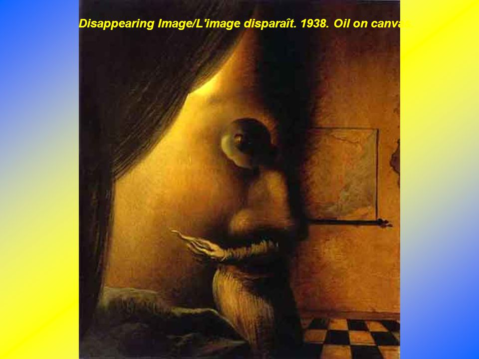 Disappearing Image/L image disparaît. 1938. Oil on canvas.