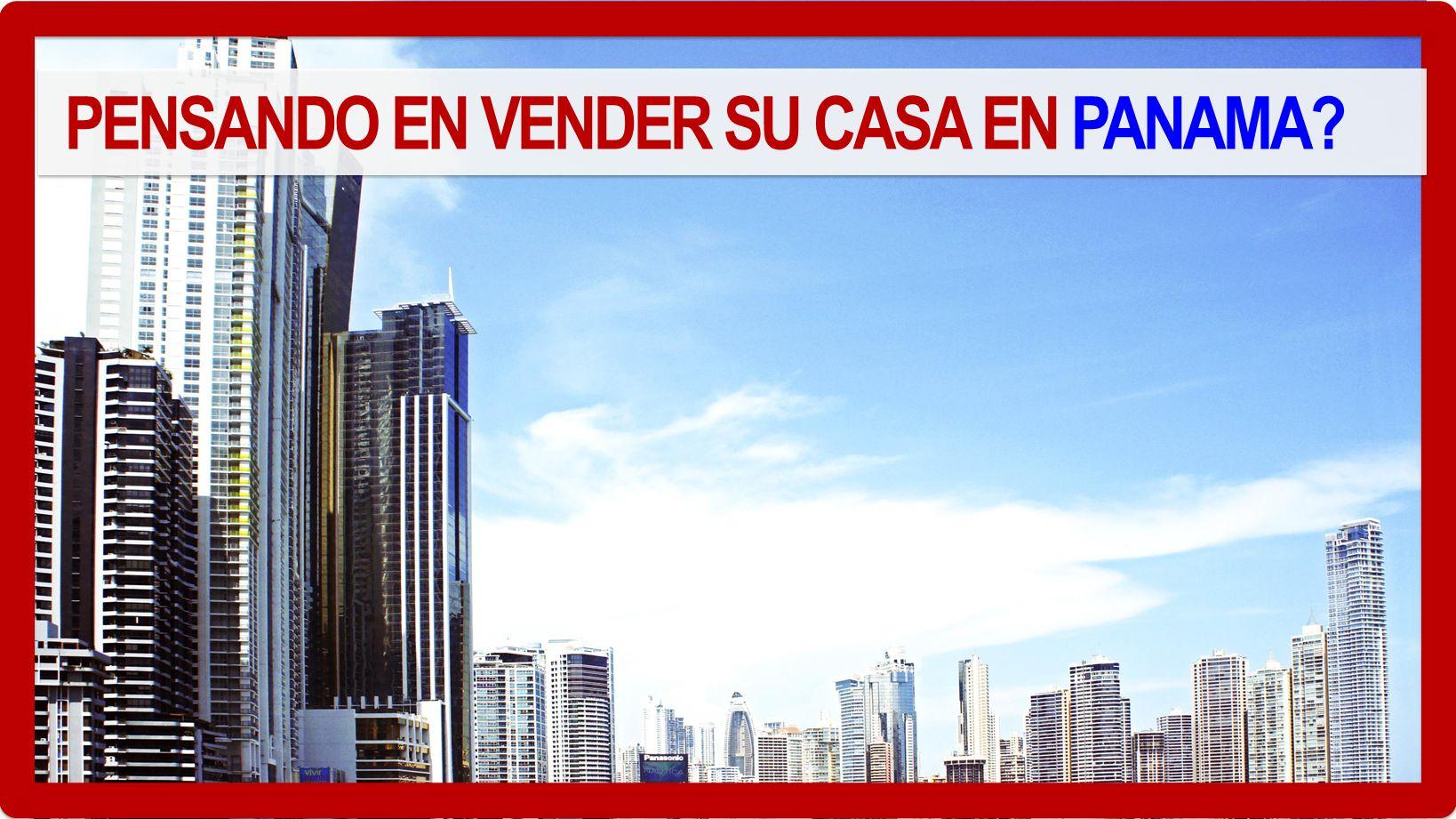 PENSANDO EN VENDER SU CASA EN PANAMA