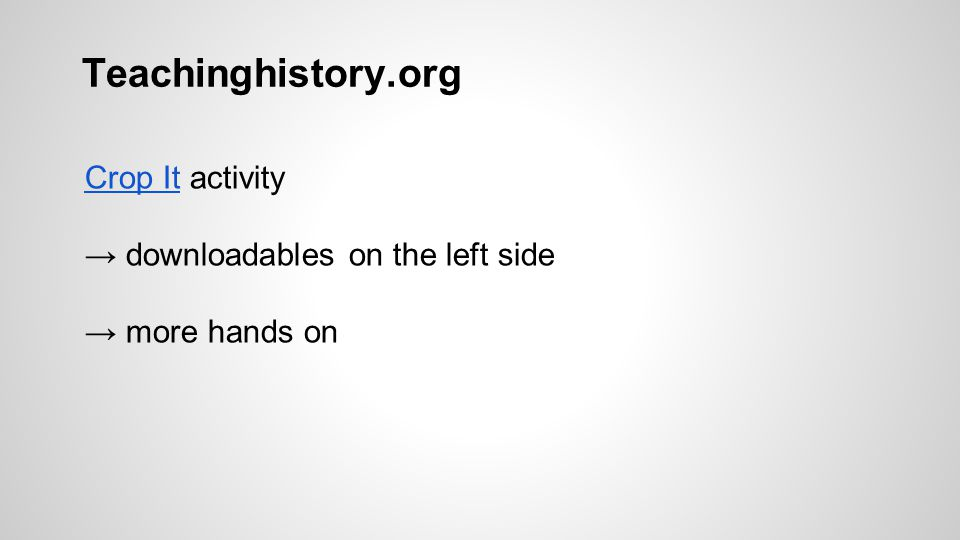 Teachinghistory.org Crop ItCrop It activity → downloadables on the left side → more hands on
