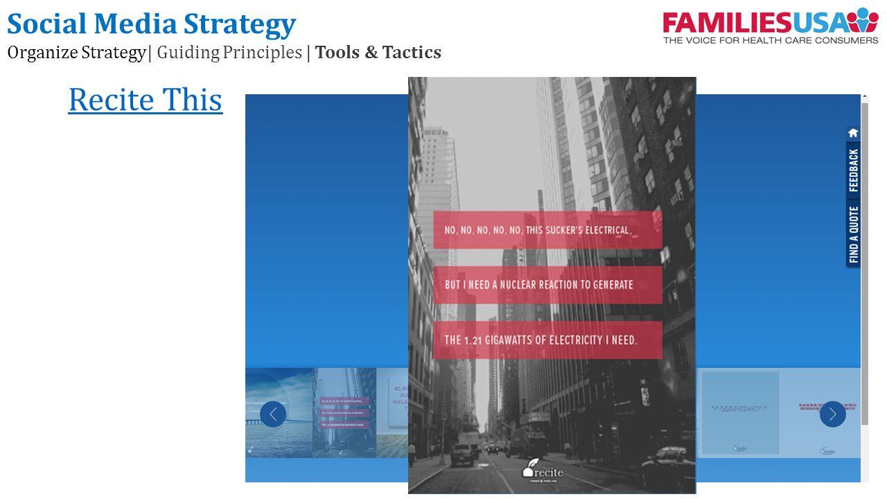 Recite This Social Media Strategy Organize Strategy| Guiding Principles | Tools & Tactics