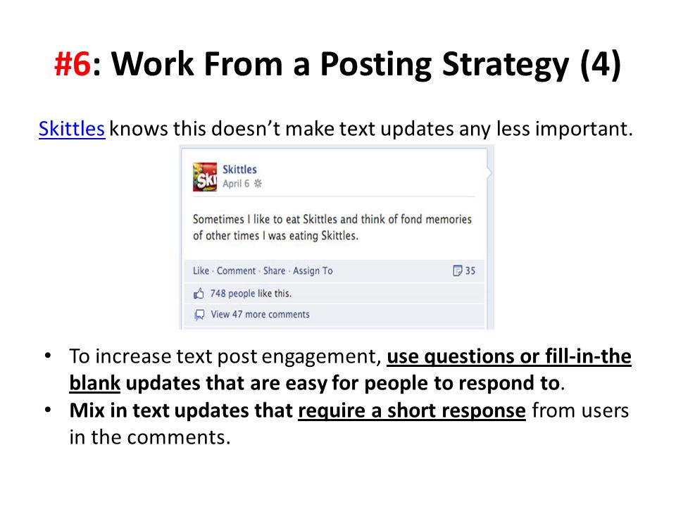 #6: Work From a Posting Strategy (4) SkittlesSkittles knows this doesn't make text updates any less important.