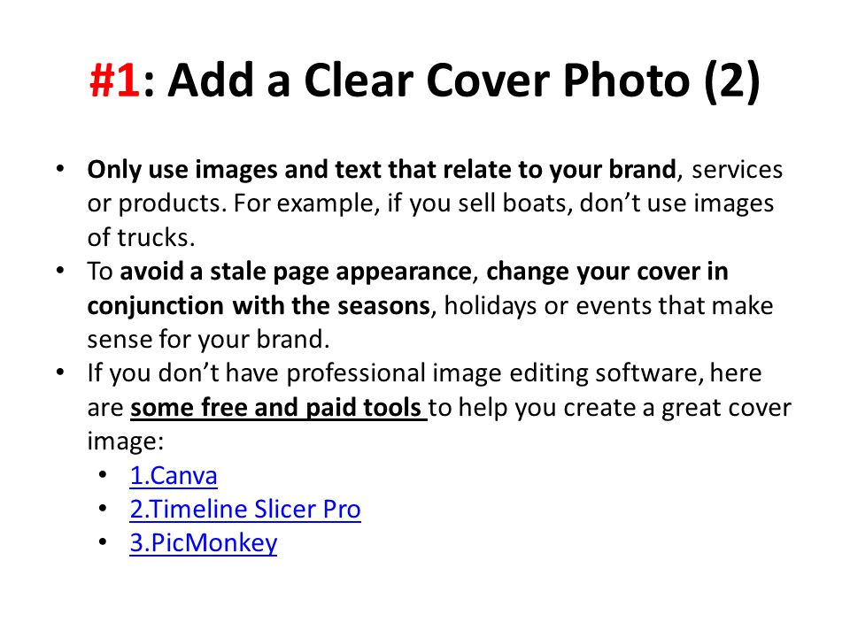 #1: Add a Clear Cover Photo (2) Only use images and text that relate to your brand, services or products.