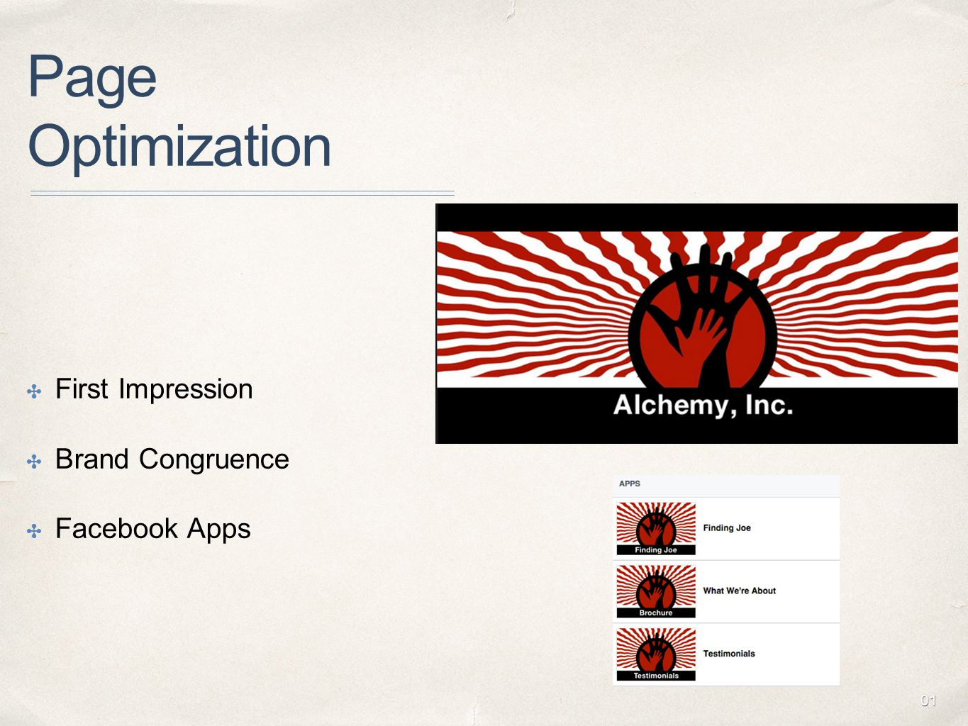 01 Page Optimization ✤ First Impression ✤ Brand Congruence ✤ Facebook Apps