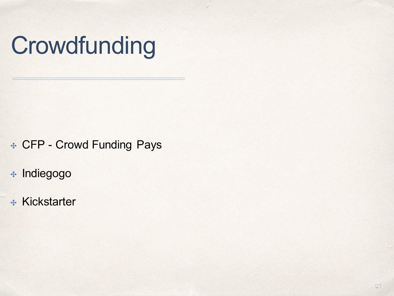 01 Crowdfunding ✤ CFP - Crowd Funding Pays ✤ Indiegogo ✤ Kickstarter