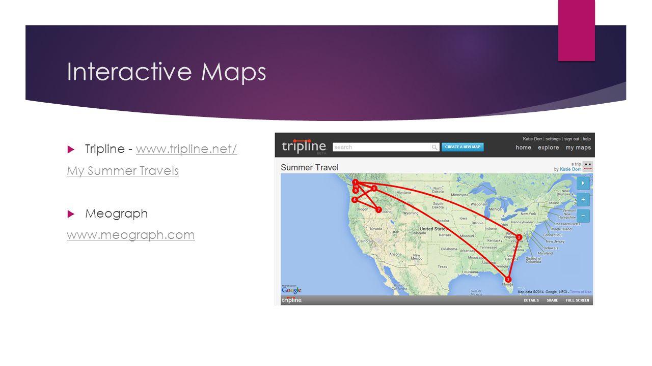 Interactive Maps  Tripline - www.tripline.net/www.tripline.net/ My Summer Travels  Meograph www.meograph.com