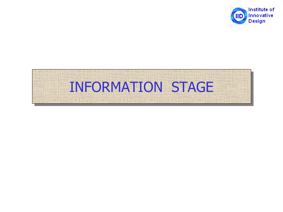 INFORMATION STAGE