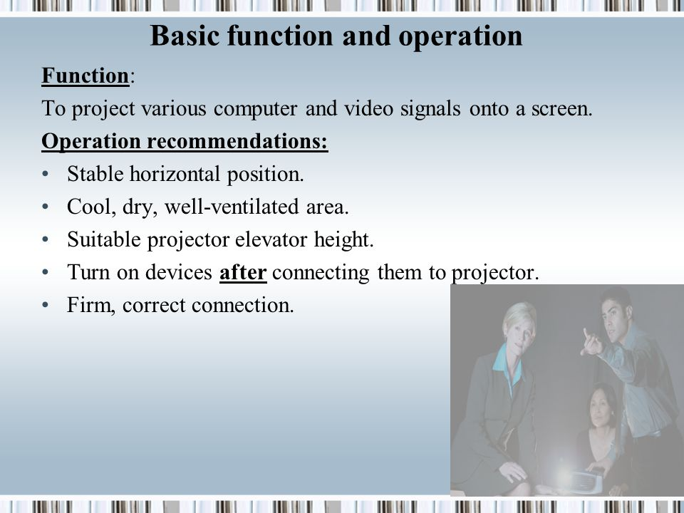 Function: To project various computer and video signals onto a screen.