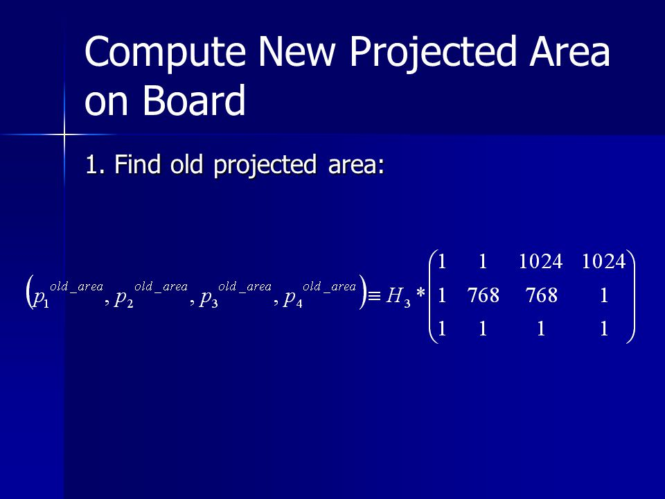 Compute New Projected Area on Board 1. Find old projected area: