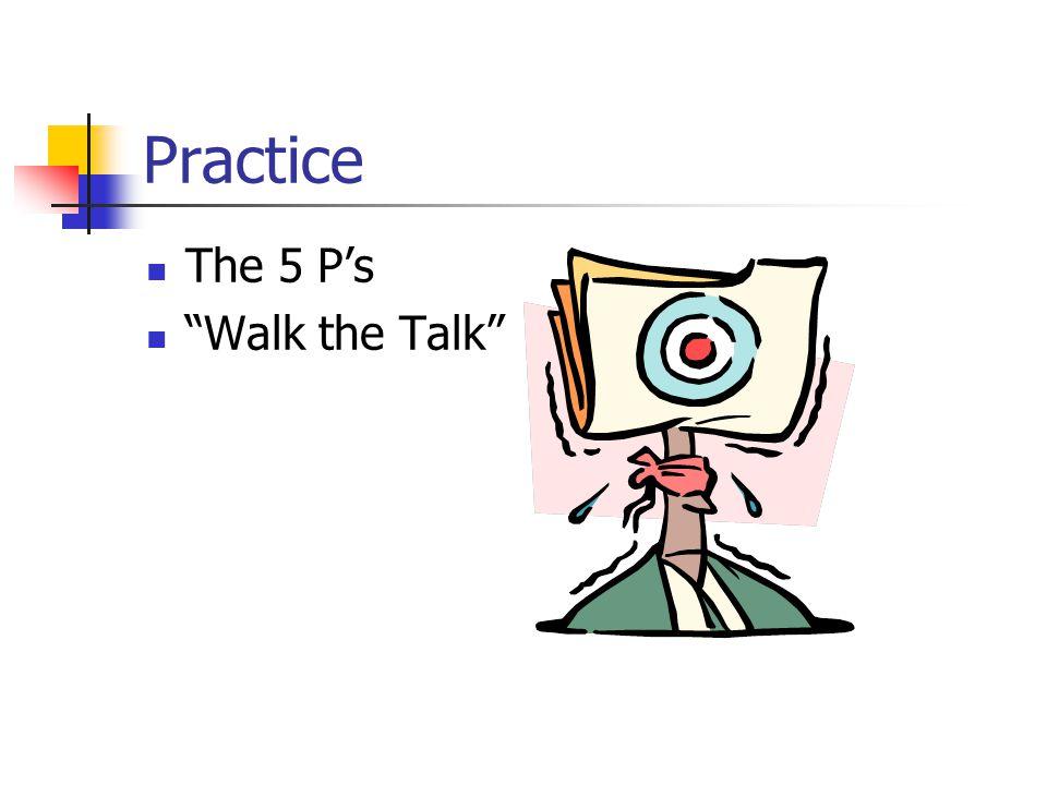 "Practice The 5 P's ""Walk the Talk"""