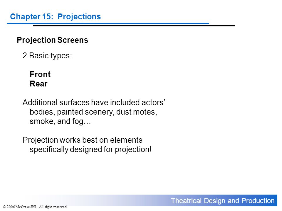 Theatrical Design and Production Chapter 15: Projections © 2006 McGraw-Hill.