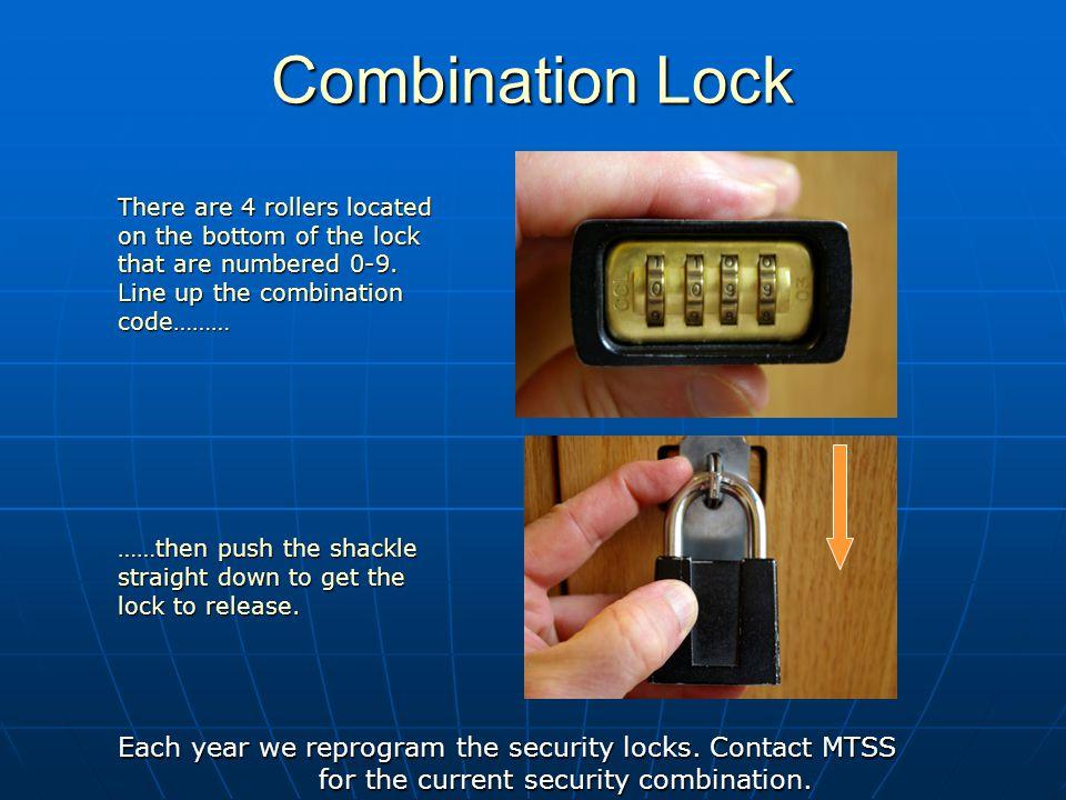Combination Lock Each year we reprogram the security locks.