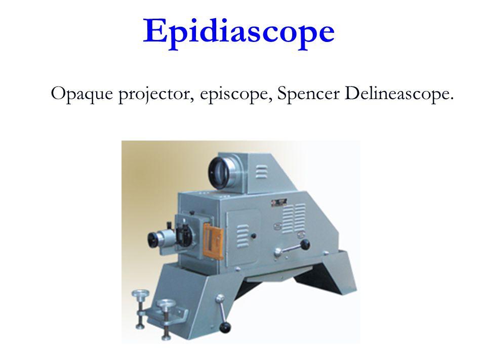 Opaque projector, episcope, Spencer Delineascope. Epidiascope