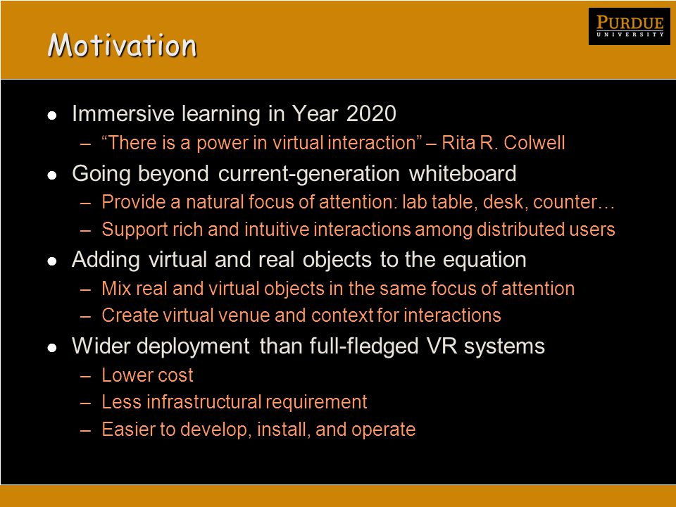 Motivation Immersive learning in Year 2020 – There is a power in virtual interaction – Rita R.
