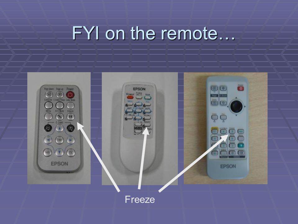 FYI on the remote… Freeze