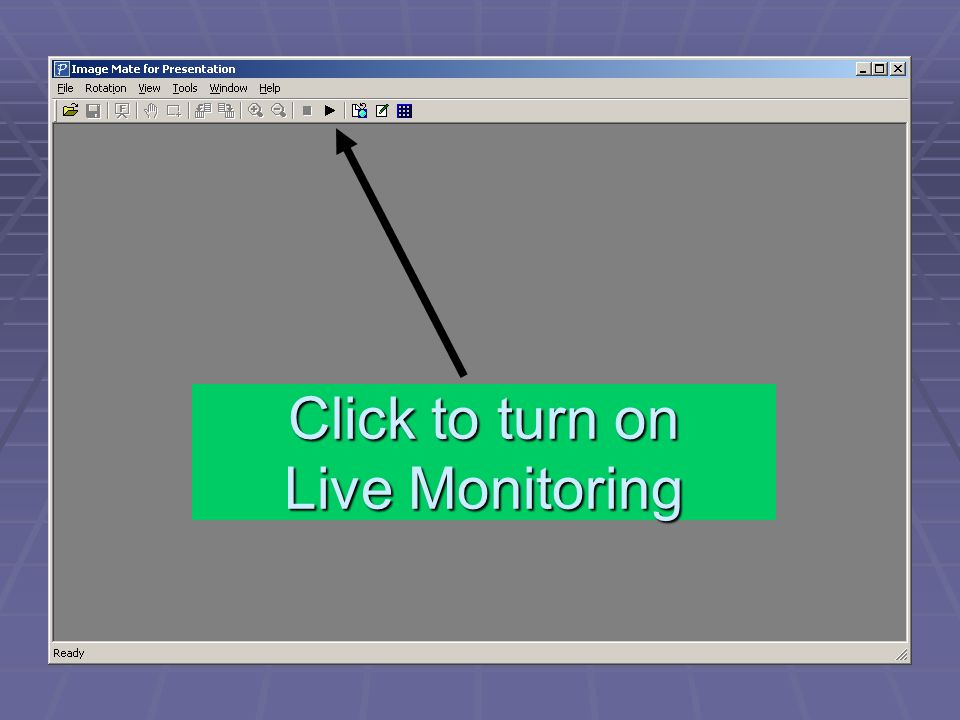 Click to turn on Live Monitoring
