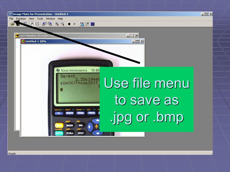 Use file menu to save as.jpg or.bmp