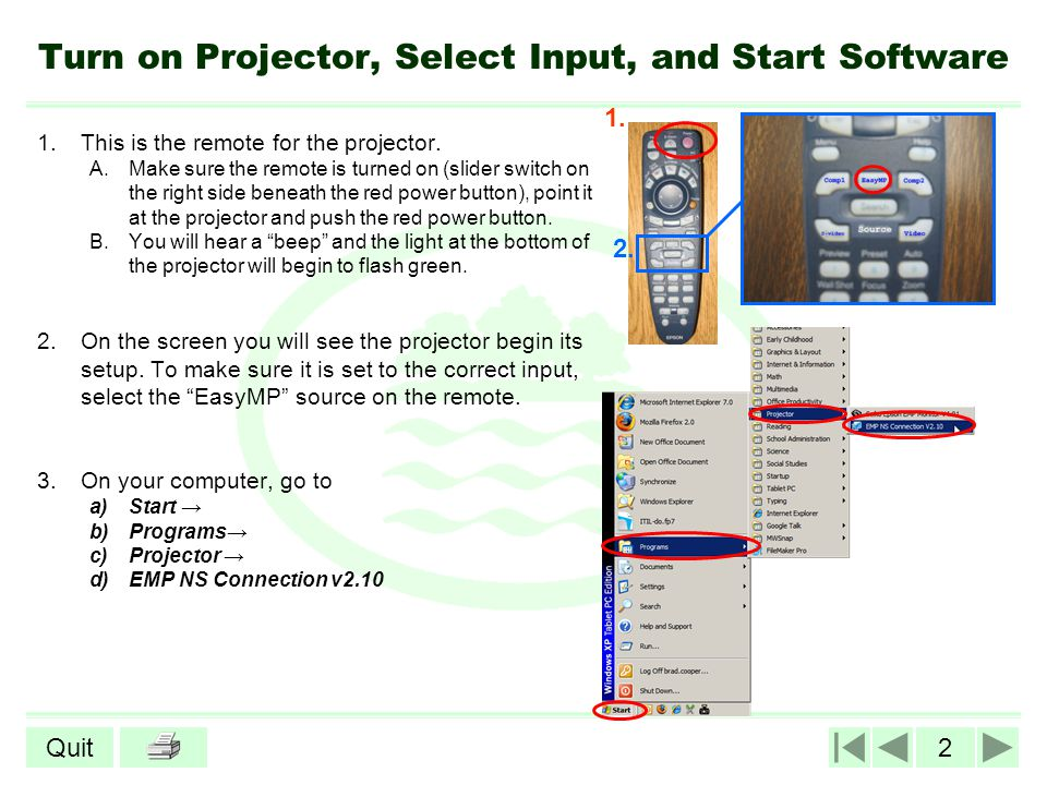2Quit Turn on Projector, Select Input, and Start Software 1.This is the remote for the projector.