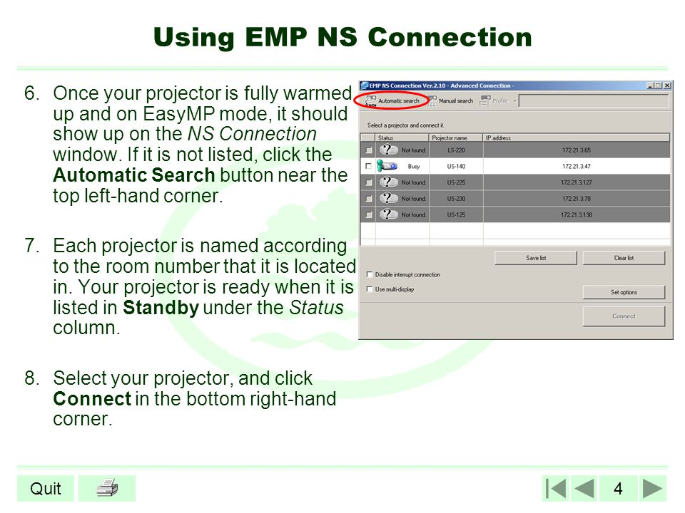 4Quit Using EMP NS Connection 6.Once your projector is fully warmed up and on EasyMP mode, it should show up on the NS Connection window. If it is not