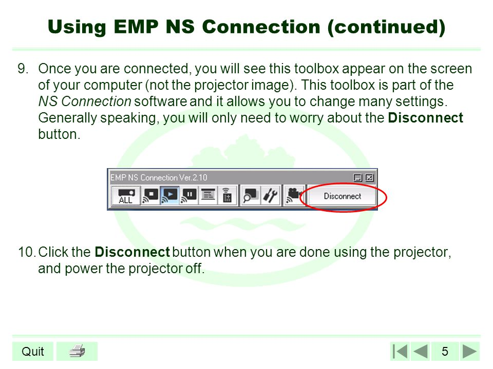 5Quit Using EMP NS Connection (continued) 9.Once you are connected, you will see this toolbox appear on the screen of your computer (not the projector
